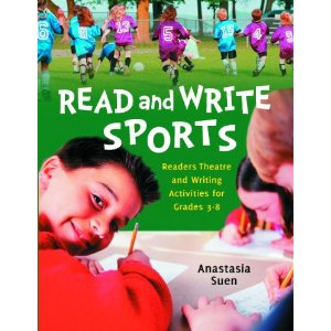 Read and Write Sports: Readers Theatre and Writing Activities for Grades 3-8